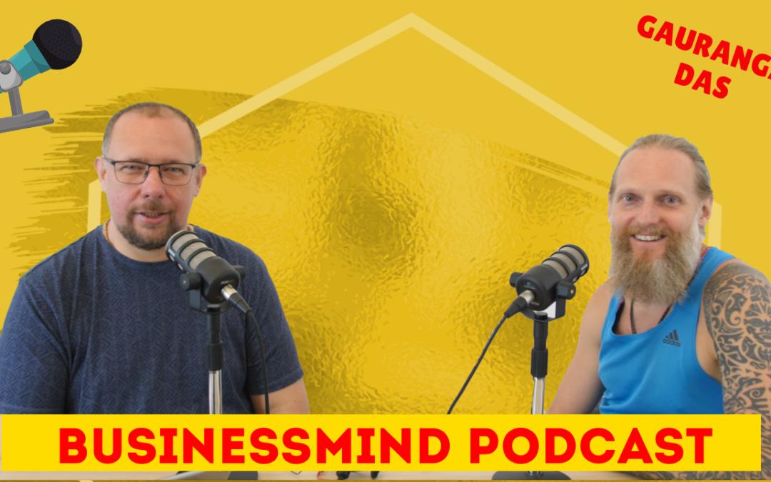 Gauranga Das – BusinessMind Podcast