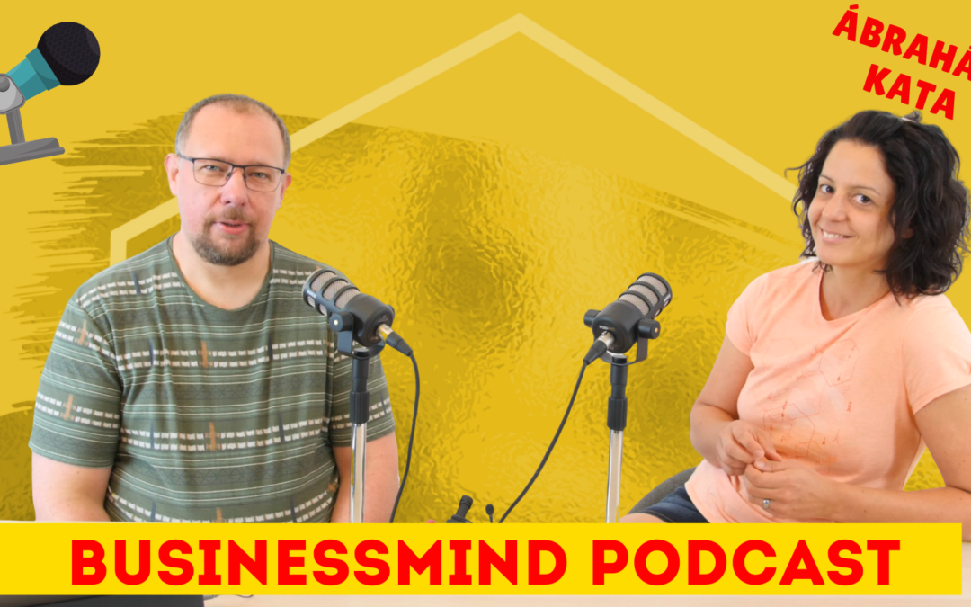 Ábrahám Kata – BusinessMind Podcast